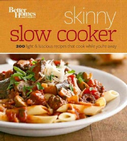 Better Homes and Gardens Skinny Slow Cooker: More Than 150 Calorie-smart Recipes That Cook While You're Away (Paperback)