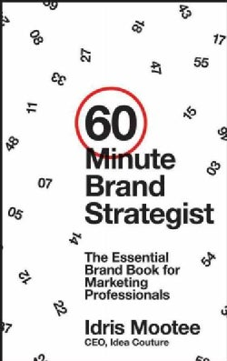 60-Minute Brand Strategist: The Essential Brand Book for Marketing Professionals (Hardcover)