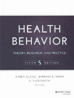 Health Behavior: Theory, Research, and Practice (Hardcover)