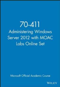 Administering Windows Server 2012: Exam 70-411