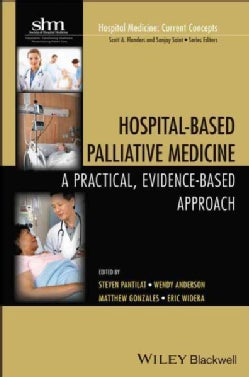 Hospital-Based Palliative Medicine: A Practical, Evidence-Based Approach (Paperback)