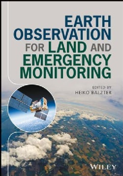 Earth Observation for Land and Emergency Monitoring (Hardcover)