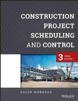 Construction Project Scheduling and Control (Hardcover)