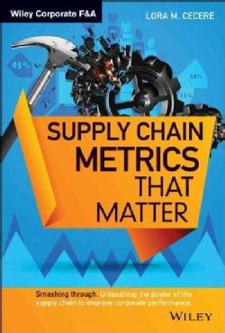 Supply Chain Metrics That Matter (Hardcover)
