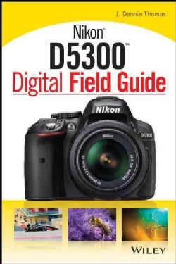 Nikon D5300 Digital Field Guide (Paperback)