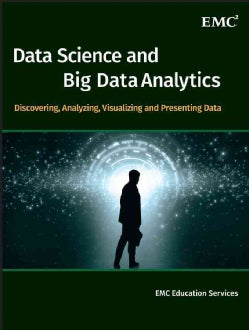 Data Science & Big Data Analytics: Discovering, Analyzing, Visualizing and Presenting Data (Hardcover)