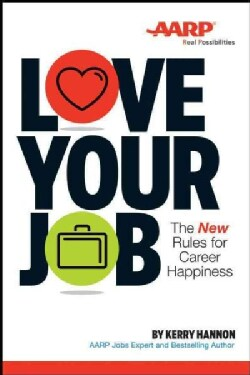 Love Your Job: The New Rules for Career Happiness (Paperback)