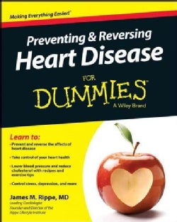 Preventing and Reversing Heart Disease for Dummies (Paperback)