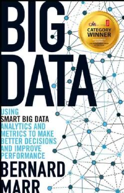 Big Data: Using Smart Big Data, Analytics and Metrics to Make Better Decisions and Improve Performance (Paperback)