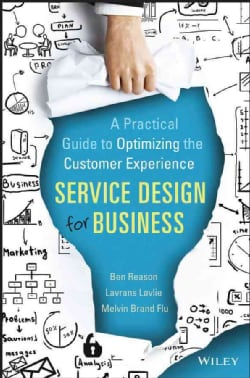 Service Design for Business: A Practical Guide to Optimizing the Customer Experience (Hardcover)