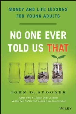 No One Ever Told Us That: Money and Life Lessons for Young Adults (Hardcover)