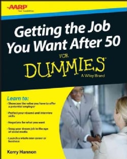 Getting the Job You Want After 50 (Paperback)