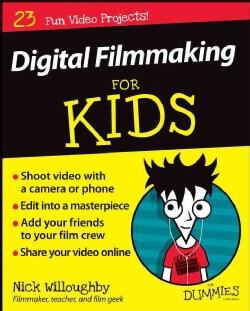 Digital Filmmaking for Kids for Dummies (Paperback)