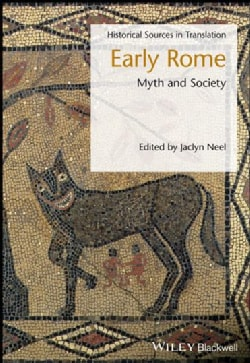 Early Rome: Myth and Society: A Sourcebook (Paperback)