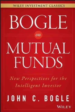 Bogle on Mutual Funds: New Perspectives for the Intelligent Investor (Hardcover)