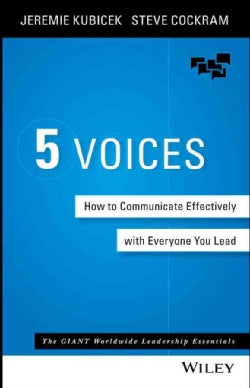 5 Voices: How to Communicate Effectively With Everyone You Lead (Hardcover)