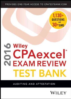 Wiley CPAexcel Exam Review Test Bank 2016: Auditing and Attestation (Other merchandise)