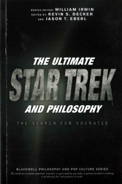 The Ultimate Star Trek and Philosophy: The Search for Socrates (Paperback)