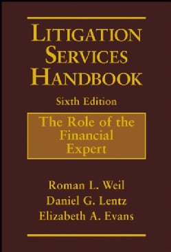 Litigation Services Handbook: The Role of the Financial Expert (Hardcover)