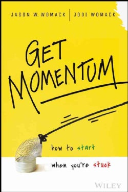 Get Momentum: How to Start When You're Stuck (Hardcover)