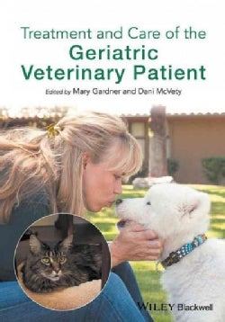 Treatment and Care of the Geriatric Veterinary Patient (Paperback)
