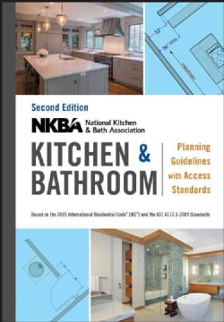 NKBA Kitchen & Bathroom Planning Guidelines With Access Standards (Paperback)