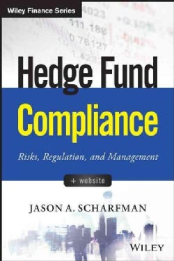 Hedge Fund Compliance: Risks, Regulation, and Management (Hardcover)