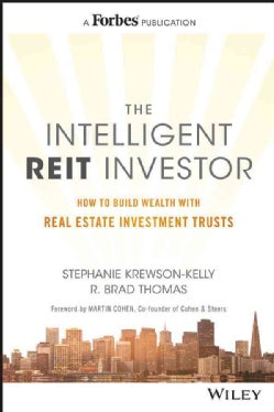 The Intelligent REIT Investor: How to Build Wealth With Real Estate Investment Trusts (Hardcover)