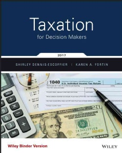 Taxation for Decision Makers 2017 (Loose-leaf)
