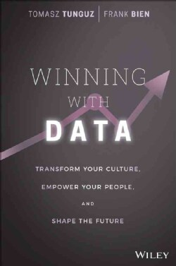 Winning With Data: Transform Your Culture, Empower Your People, and Shape the Future (Hardcover)