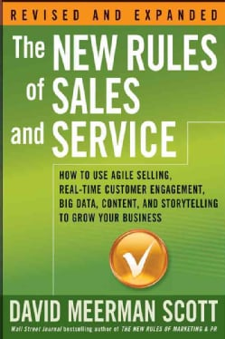 The New Rules of Sales and Service: How to Use Agile Selling, Real-Time Customer Engagement, Big Data, Content, a... (Paperback)