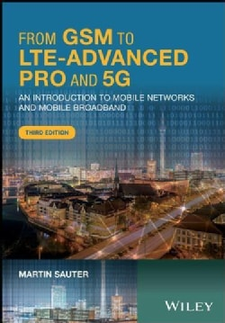From Gsm to Lte-advanced Pro and 5g: An Introduction to Mobile Networks and Mobile Broadband (Hardcover)