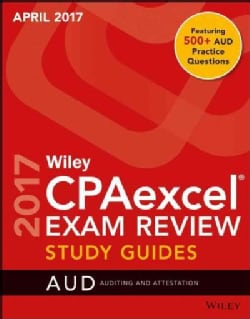 Wiley CPAexcel Exam Review April 2017: Auditing and Attestation (Paperback)