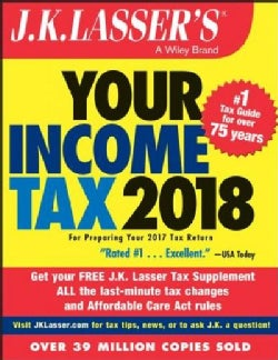 J.k. Lasser's Your Income Tax 2018: For Preparing Your 2017 Tax Return (Paperback)