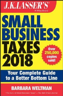 J.k. Lasser's Small Business Taxes 2018: Your Complete Guide to a Better Bottom Line (Paperback)