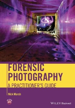 Forensic Photography: A Practitioner's Guide (Hardcover)