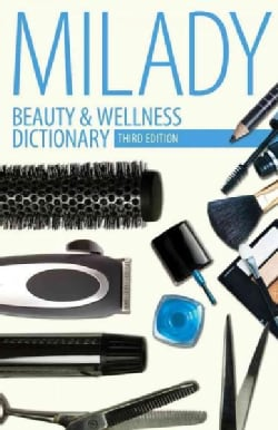 Beauty & Wellness Dictionary: For Cosmetologists, Barbers, Estheticians and Nail Technicians (Paperback)