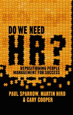 Do We Need HR?: Repositioning People Management for Success (Hardcover)