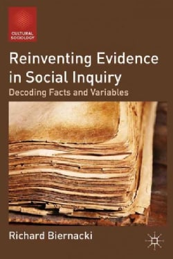 Reinventing Evidence in Social Inquiry: Decoding Facts and Variables (Paperback)