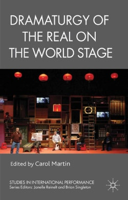Dramaturgy of the Real on the World Stage (Paperback)