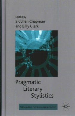 Pragmatic Literary Stylistics (Hardcover)