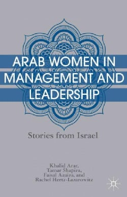 Arab Women in Management and Leadership: Stories from Israel (Hardcover)