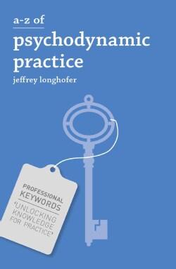A-Z of Psychodynamic Practice (Paperback)