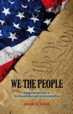 We the People: A Brief Introduction to the Constitution and Its Interpretation (Hardcover)
