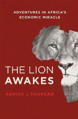 The Lion Awakes: Adventures in Africa's Economic Miracle (Hardcover)