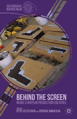 Behind the Screen: Inside European Production Cultures (Hardcover)