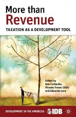More Than Revenue: Taxation As a Development Tool (Paperback)
