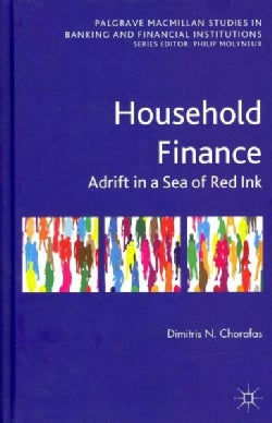 Household Finance: Adrift in a Sea of Red Ink (Hardcover)