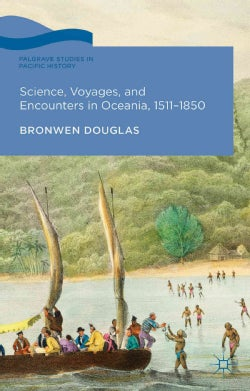 Science, Voyages, and Encounters in Oceania, 1511-1850 (Hardcover)
