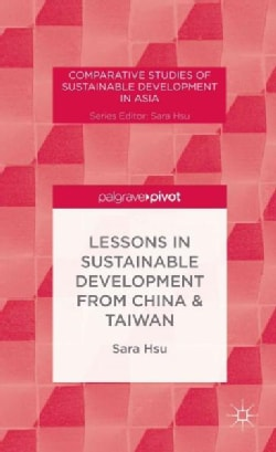Lessons in Sustainable Development from China & Taiwan (Hardcover)